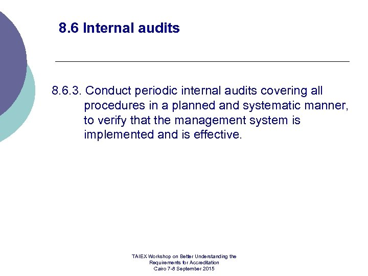 8. 6 Internal audits 8. 6. 3. Conduct periodic internal audits covering all procedures
