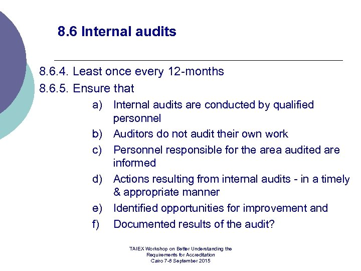 8. 6 Internal audits 8. 6. 4. Least once every 12 months 8. 6.