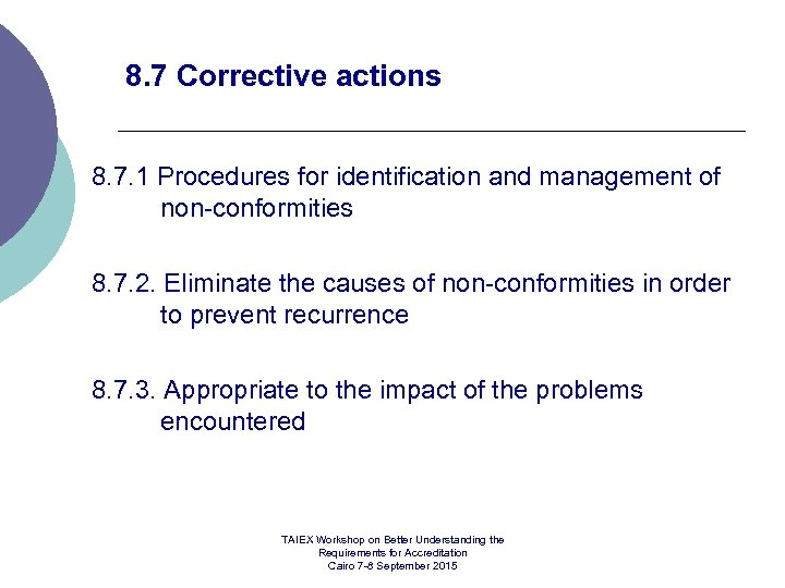 8. 7 Corrective actions 8. 7. 1 Procedures for identification and management of non