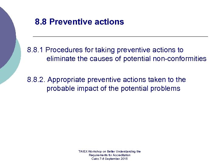 8. 8 Preventive actions 8. 8. 1 Procedures for taking preventive actions to eliminate
