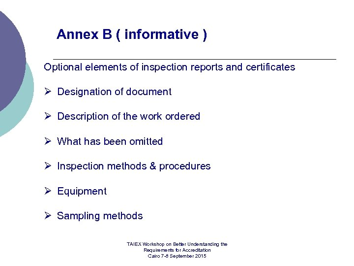 Annex B ( informative ) Optional elements of inspection reports and certificates Ø Designation