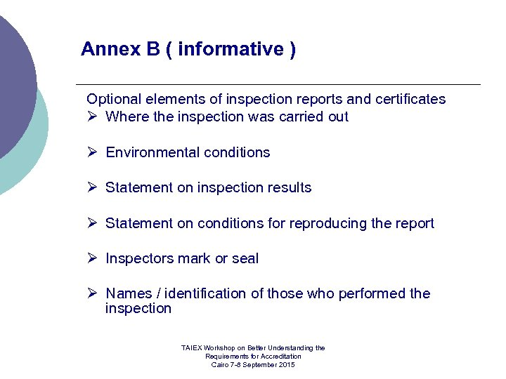 Annex B ( informative ) Optional elements of inspection reports and certificates Ø Where