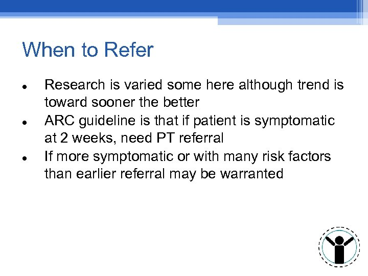 When to Refer Research is varied some here although trend is toward sooner the