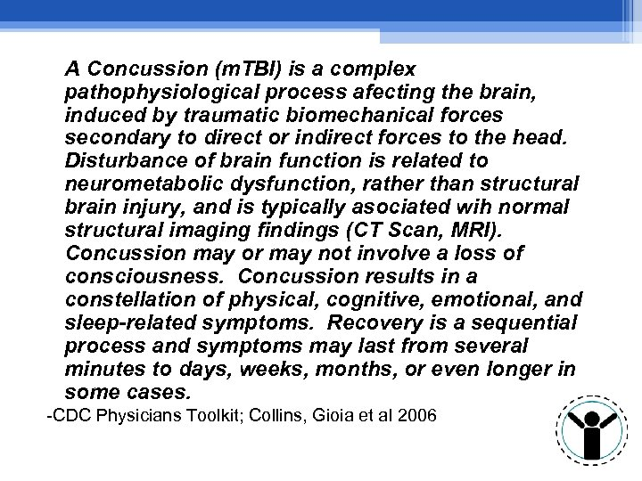 A Concussion (m. TBI) is a complex pathophysiological process afecting the brain, induced by