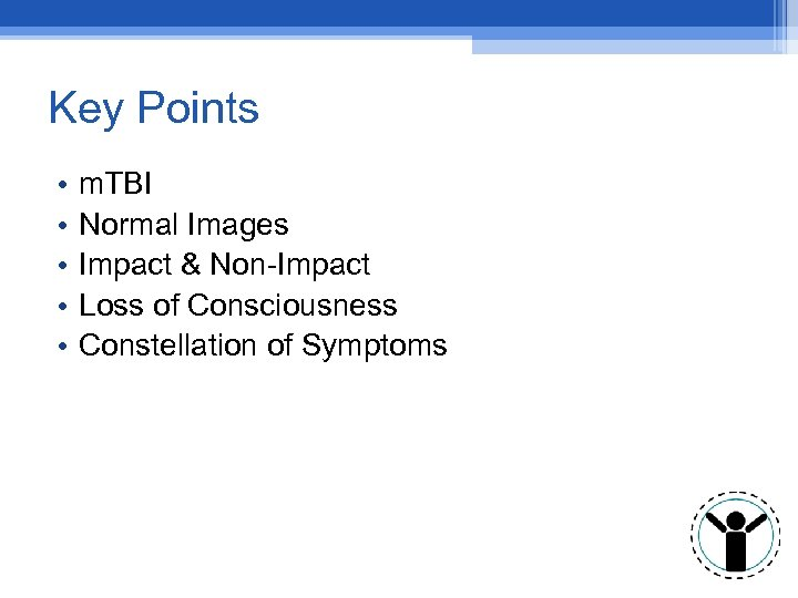 Key Points • • • m. TBI Normal Images Impact & Non-Impact Loss of
