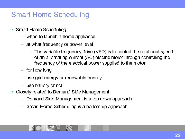 Smart Home Scheduling § Smart Home Scheduling – when to launch a home appliance