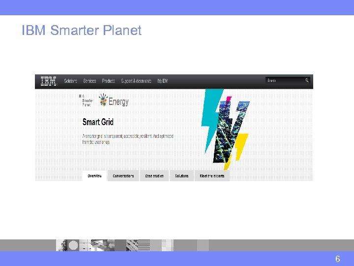 IBM Smarter Planet 6