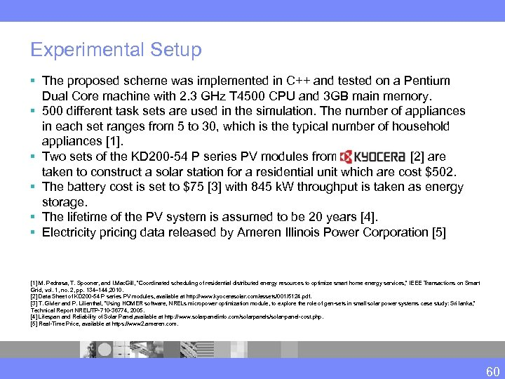 Experimental Setup § The proposed scheme was implemented in C++ and tested on a
