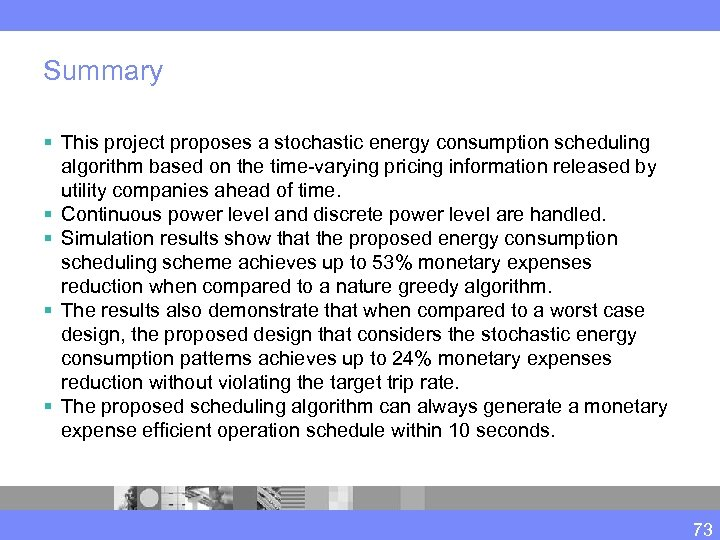 Summary § This project proposes a stochastic energy consumption scheduling algorithm based on the