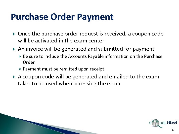 Purchase Order Payment Once the purchase order request is received, a coupon code will