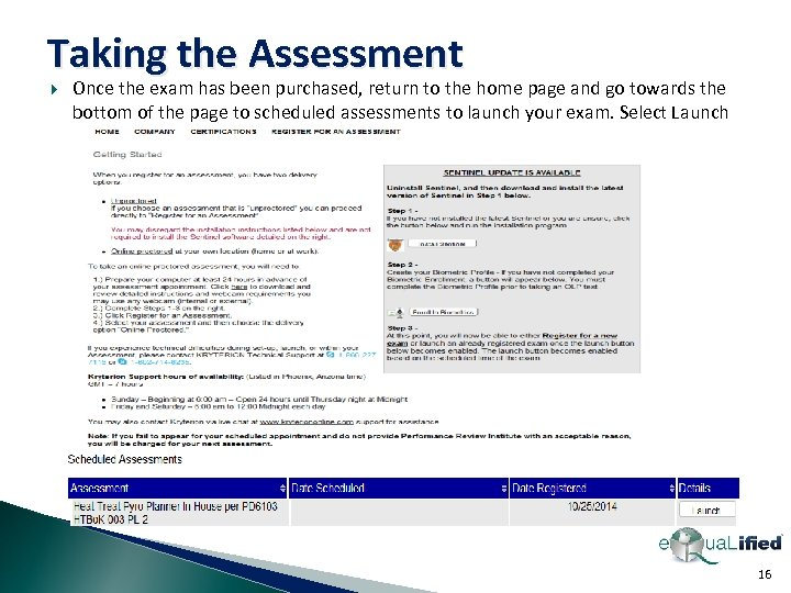 Taking the Assessment Once the exam has been purchased, return to the home page