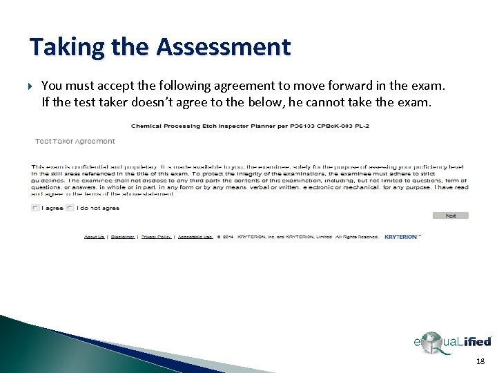 Taking the Assessment You must accept the following agreement to move forward in the