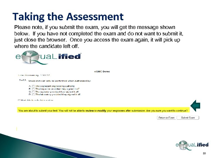 Taking the Assessment Please note, if you submit the exam, you will get the