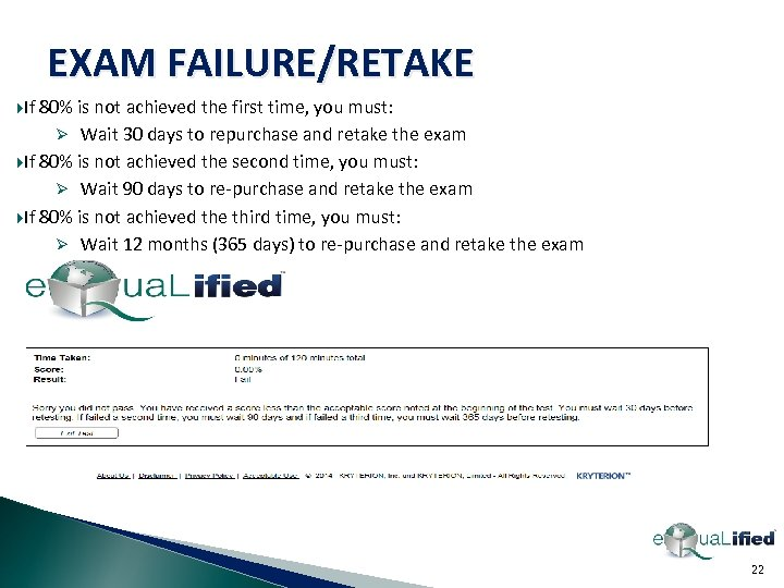 EXAM FAILURE/RETAKE If 80% is not achieved the first time, you must: Ø Wait