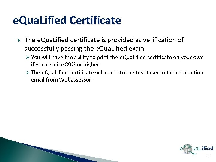 e. Qua. Lified Certificate The e. Qua. Lified certificate is provided as verification of