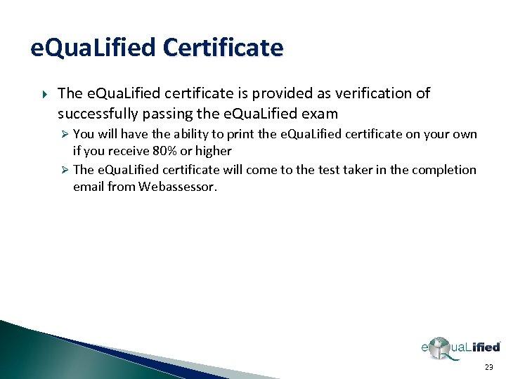 e. Qua. Lified Certificate The e. Qua. Lified certificate is provided as verification of
