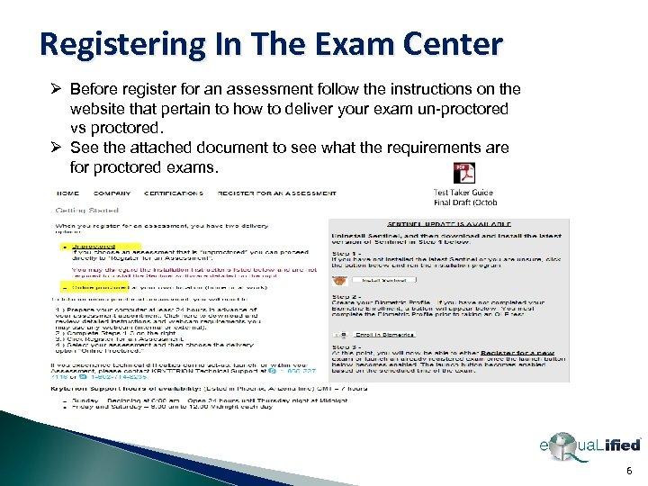 Registering In The Exam Center Ø Before register for an assessment follow the instructions