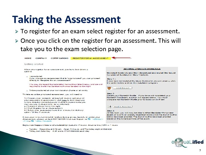 Taking the Assessment To register for an exam select register for an assessment. Ø