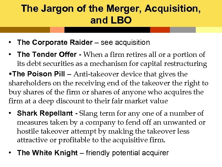 The Jargon of the Merger, Acquisition, and LBO • The Corporate Raider – see
