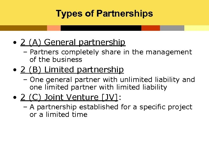 Types of Partnerships • 2 (A) General partnership – Partners completely share in the
