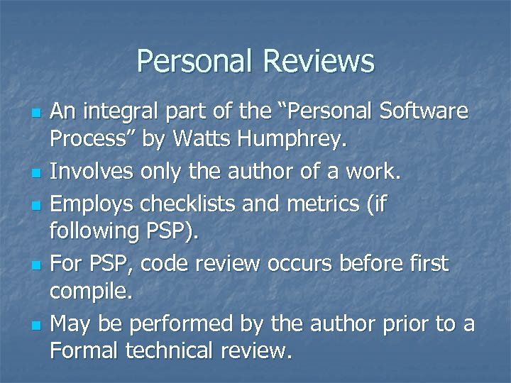 "Personal Reviews n n n An integral part of the ""Personal Software Process"" by"