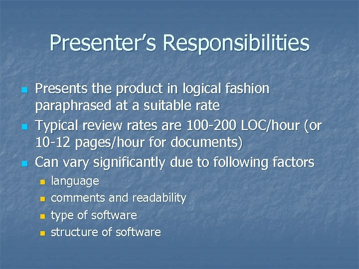 Presenter's Responsibilities n n n Presents the product in logical fashion paraphrased at a