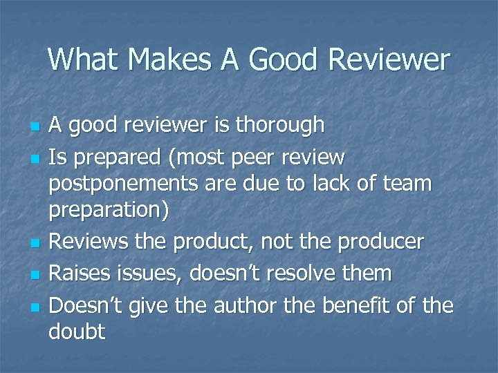 What Makes A Good Reviewer n n n A good reviewer is thorough Is