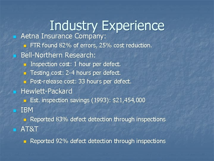 Industry Experience n Aetna Insurance Company: n n Bell-Northern Research: n n Est. inspection