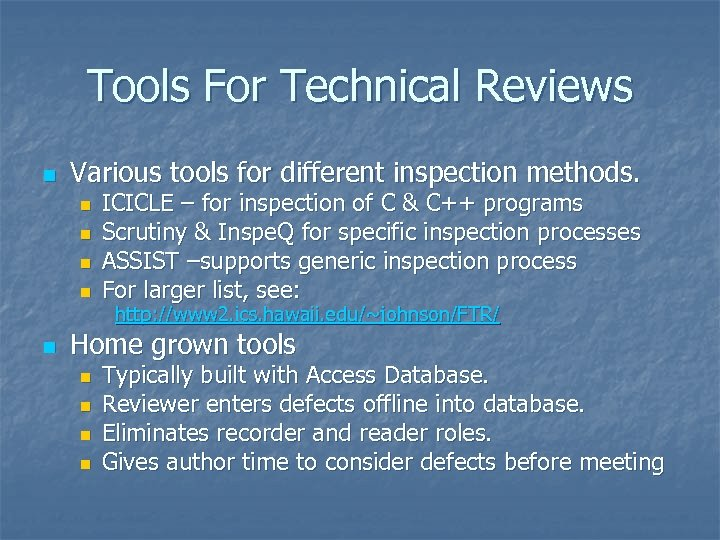 Tools For Technical Reviews n Various tools for different inspection methods. n n n