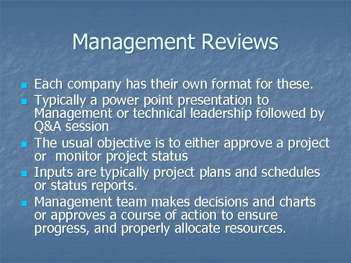 Management Reviews n n n Each company has their own format for these. Typically