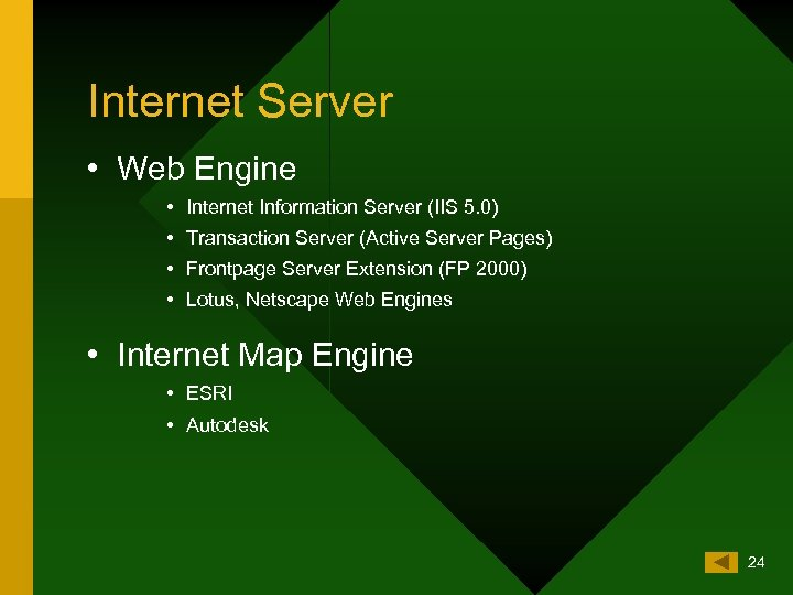 Internet Server • Web Engine • Internet Information Server (IIS 5. 0) • Transaction