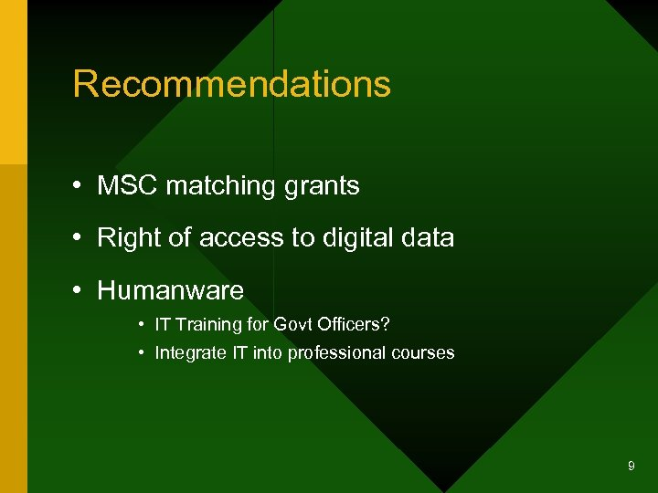 Recommendations • MSC matching grants • Right of access to digital data • Humanware