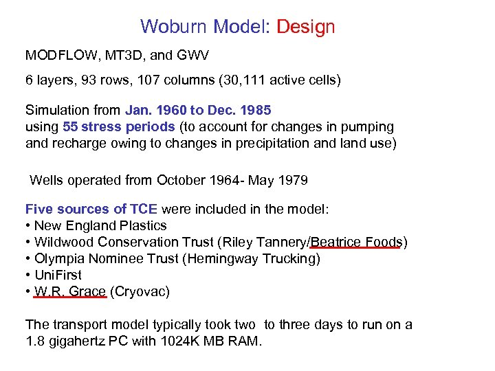Woburn Model: Design MODFLOW, MT 3 D, and GWV 6 layers, 93 rows, 107