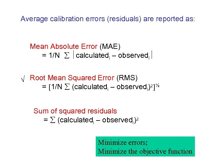 Average calibration errors (residuals) are reported as: Mean Absolute Error (MAE) = 1/N calculatedi
