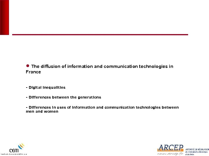 • The diffusion of information and communication technologies in France - Digital inequalities
