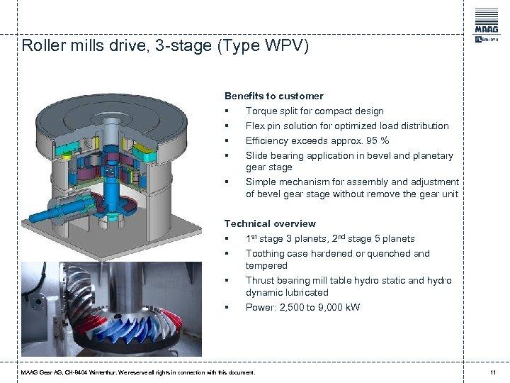 Roller mills drive, 3 -stage (Type WPV) Benefits to customer § § § Torque
