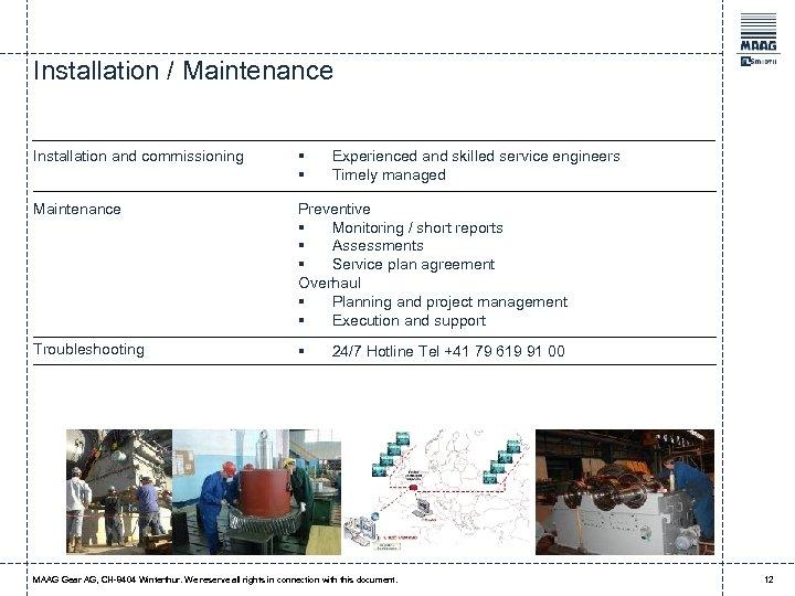 Installation / Maintenance Installation and commissioning § § Maintenance Preventive § Monitoring / short