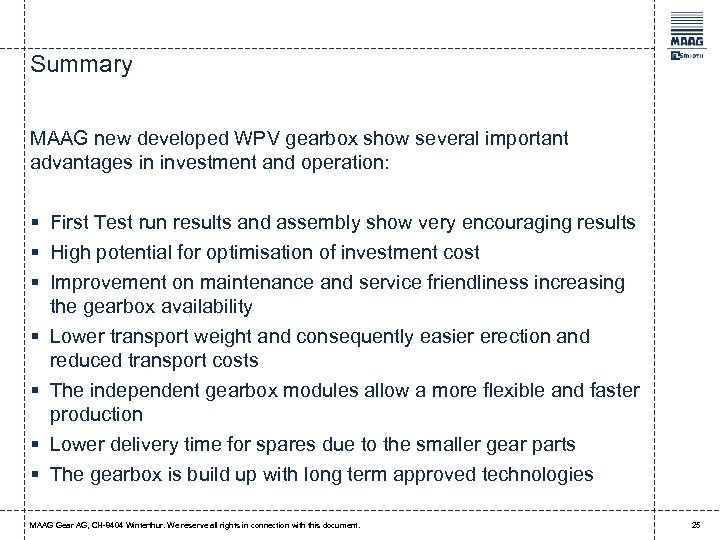 Summary MAAG new developed WPV gearbox show several important advantages in investment and operation: