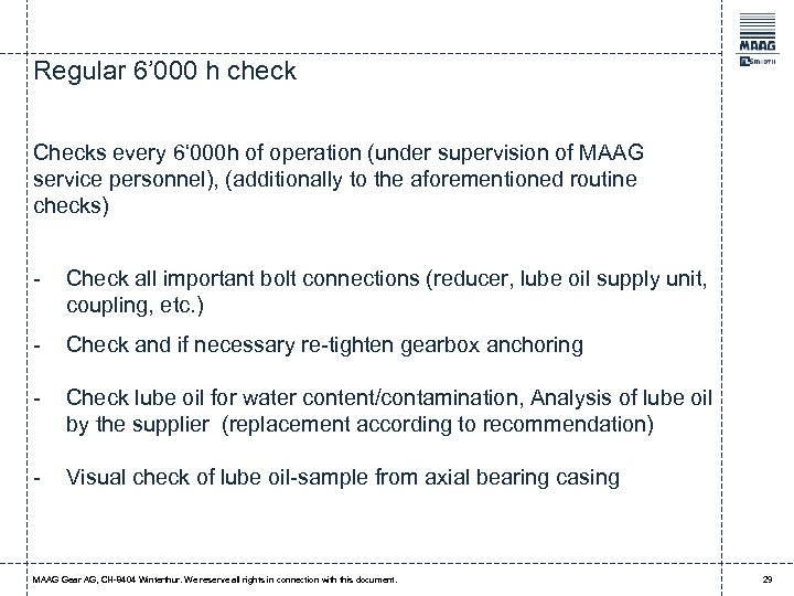 Regular 6' 000 h check Checks every 6' 000 h of operation (under supervision