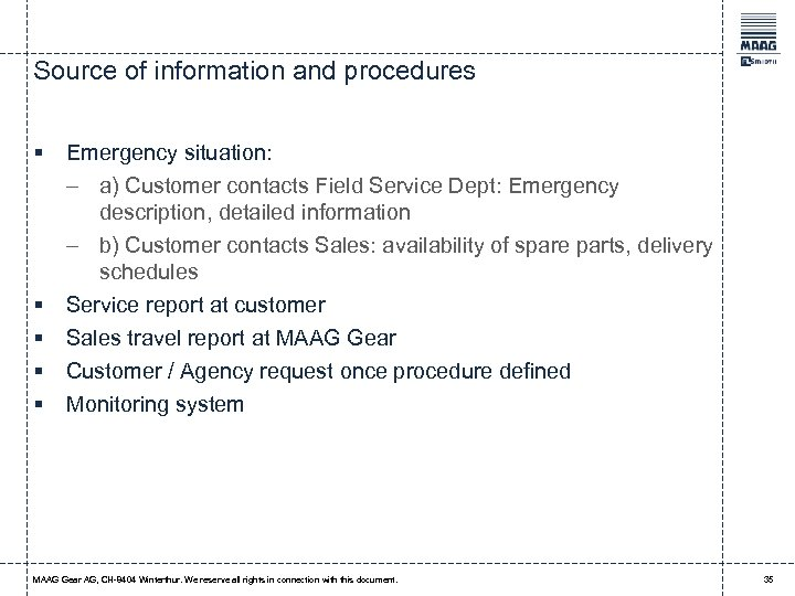 Source of information and procedures § § § Emergency situation: - a) Customer contacts