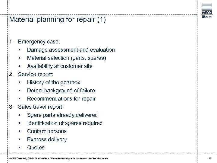 Material planning for repair (1) 1. Emergency case: § Damage assessment and evaluation §