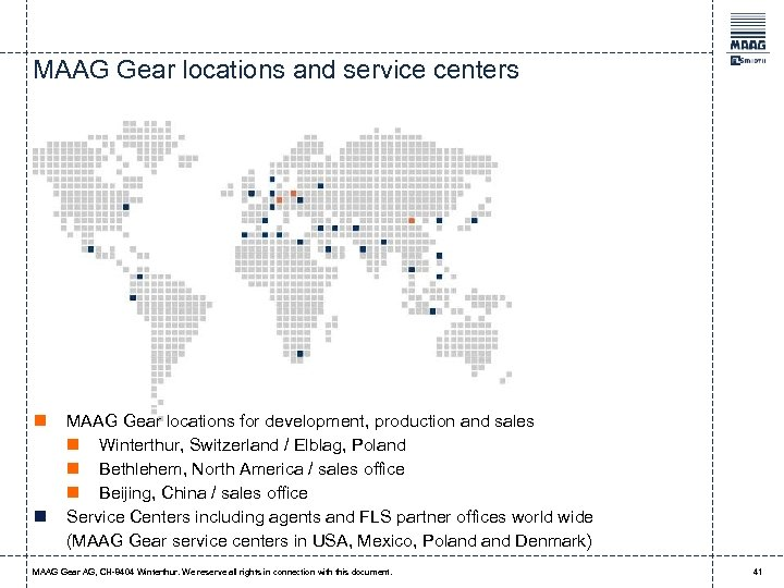 MAAG Gear locations and service centers n n MAAG Gear locations for development, production