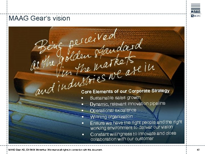 MAAG Gear's vision Core Elements of our Corporate Strategy § Sustainable sales growth §