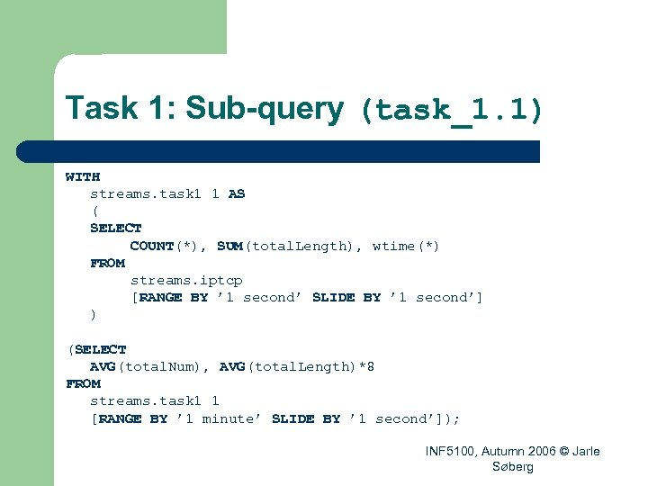 Task 1: Sub-query (task_1. 1) WITH streams. task 1 1 AS ( SELECT COUNT(*),