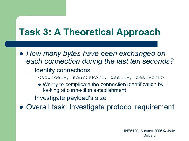 Task 3: A Theoretical Approach l How many bytes have been exchanged on each
