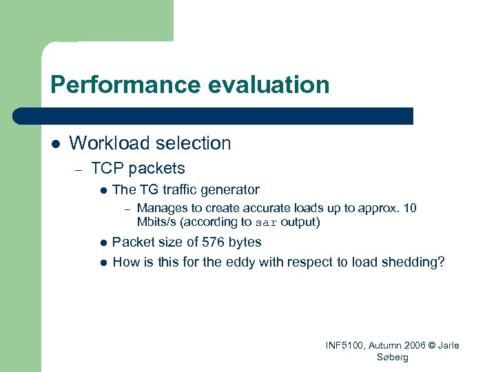 Performance evaluation l Workload selection – TCP packets l The TG traffic generator –