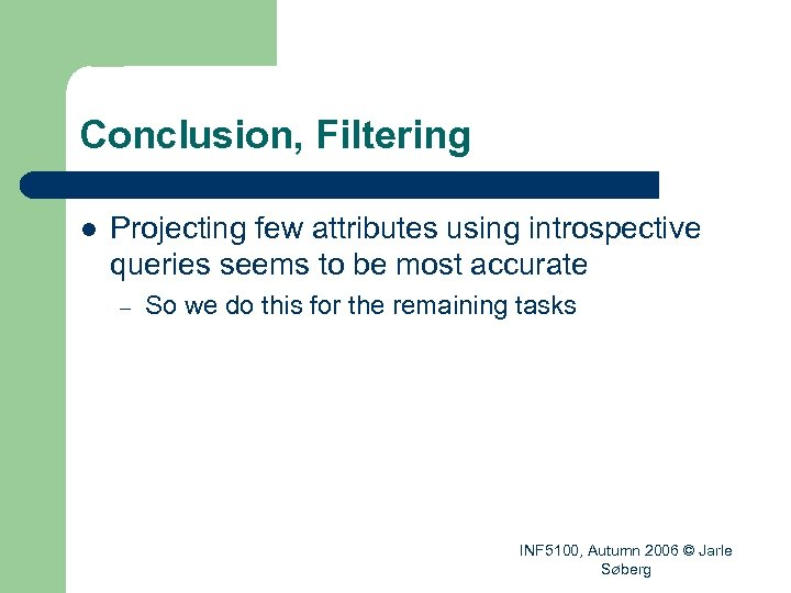 Conclusion, Filtering l Projecting few attributes using introspective queries seems to be most accurate