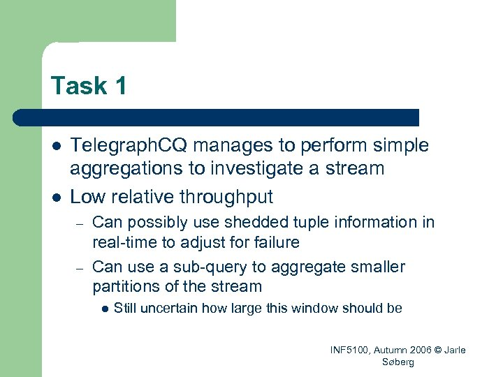 Task 1 l l Telegraph. CQ manages to perform simple aggregations to investigate a