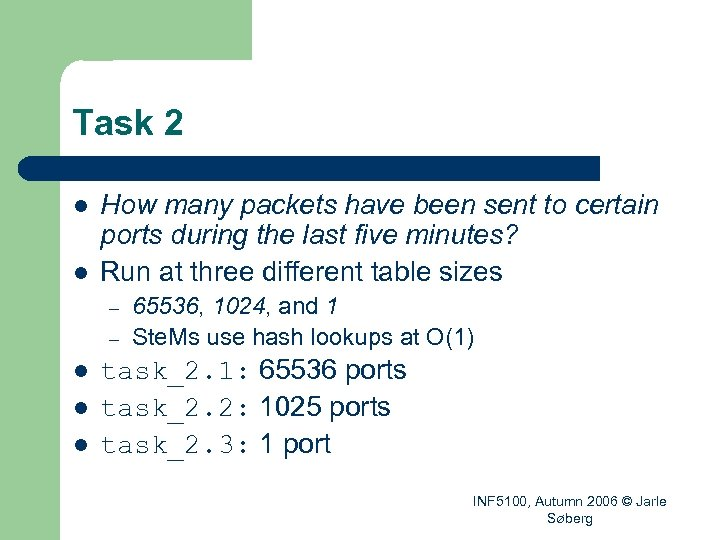 Task 2 l l How many packets have been sent to certain ports during