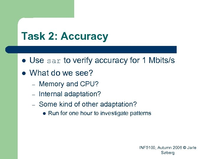 Task 2: Accuracy l Use sar to verify accuracy for 1 Mbits/s l What